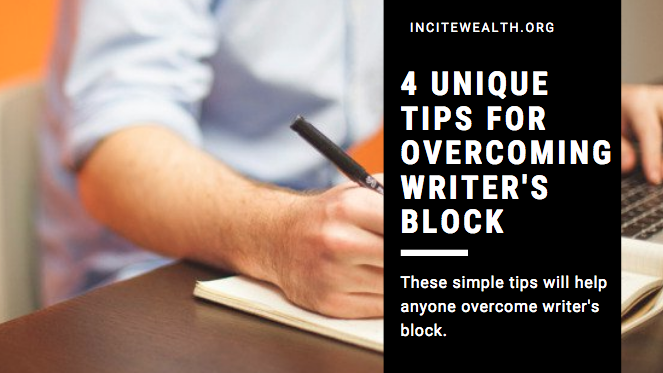 tips for overcoming writer's block incite wealth