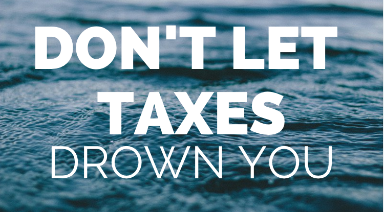don't let taxes drown you